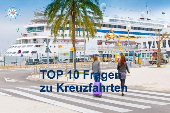 Top 10 Fragen zu Kreuzfahrten